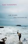 Am Ende Eines Sommers - Isabel Ashdown, Rainer Schmidt