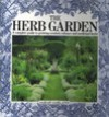 The Herb Garden: A Complete Guide To Growing Scented, Culinary And Medicinal Herbs - Sarah Garland