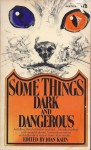 Some Things Dark and Dangerous - Robert Louis Stevenson, John Collier, William H. Prescott, Dorothy L. Sayers, Evelyn Waugh, Joseph Sheridan Le Fanu, Francis Marion Crawford, Algernon Blackwood, Howard Pyle, Joan Kahn, Robert M. Coates, Lewis Padgett, Leo Szilard, John Bartlow Martin, Hugh Callingham