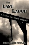 The Last Laugh - A Coyote Cal Weird Western (Coyote Cal Weird Western #5) - Milo James Fowler