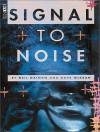 Signal to Noise - Dave McKean, Neil Gaiman