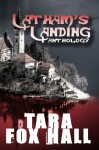 Latham's Landing - Tara Fox Hall