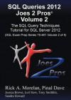 SQL Queries 2012 Joes 2 Pros(r) Volume 2: The SQL Query Techniques Tutorial for SQL Server 2012 (SQL Exam Prep Series 70-461 Volume 2 of 5) - Rick Morelan, Pinal Dave