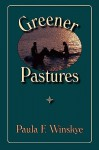 Greener Pastures - Paula Winskye