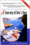 A Journey of One's Own: Uncommon Advice for the Independent Woman Traveler - Thalia Zepatos