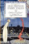Old French Fairy Tales - Comtesse de Ségur, Virginia Frances Sterrett, Virginia Sterrett