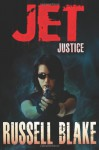 Jet - Justice - Russell Blake