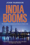 India Booms: The Breathtaking Development and Influence of Modern India - John Farndon