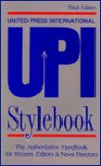 UPI Stylebook: The Authoritative Handbook for Writers, Editors & News Directors - United Press International