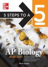5 Steps to a 5 AP Biology, 2010-2011 Edition - Mark Anestis