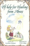 Help for Healing from Abuse - Cynthia Geisen, R.W. Alley