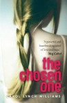 The Chosen One - Carol Lynch Williams