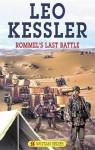 Rommels Last Battle - Leo Kessler