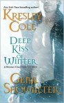 Deep Kiss of Winter (Includes: Immortals After Dark, #7; Alien Huntress, #5) - Kresley Cole, Gena Showalter