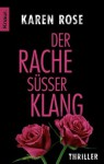 Der Rache süßer Klang: Thriller (German Edition) - Karen Rose, Kerstin Winter