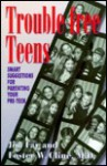 Trouble-Free Teens: Smart Suggestions for Parenting Your Pre-Teen - Jim Fay, Foster W. Cline