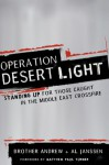 Operation Desert Light: Standing Up for Those Caught in the Middle East Crossfire - Brother Andrew, Al Janssen