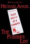 The Pusher's List (A Digital Short Story) - Michael Angel, J.D. Cutler