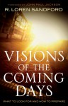Visions of the Coming Days: What to Look For and How to Prepare - R. Loren Sandford