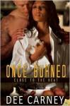 Once Burned - Dee Carney