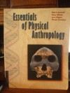 Essentials Of Physical Anthropology - Robert Jurmain, Lynn Kilgore, Harry Nelson