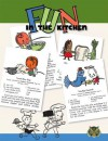 Fun in the Kitchen: By Kids for Kids Easy to Make Recipes - Sonia Roetter, Blue Lantern Studio