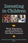 Investing in Children: Work, Education, and Social Policy in Two Rich Countries - Ariel Kalil, Ron Haskins, Jenny Chesters