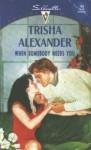 When Somebody Needs You - Trisha Alexander