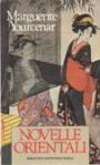 Novelle orientali - Marguerite Yourcenar, Maria Luisa Spaziani
