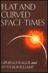 Flat and Curved Space-Times - George Francis Rayner Ellis