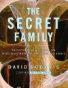 The Secret Family: Twenty-Four Hours Inside the Mysterious World of Our Minds and Bodies - David Bodanis