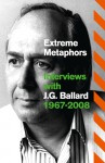 Extreme Metaphors - J.G. Ballard, Simon Sellars, Dan O'Hara