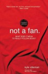 Not a Fan Student Edition: What Does It Mean to Really Follow Jesus? - Kyle Idleman