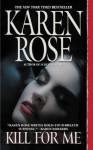 Kill for Me - Karen Rose