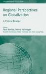 Regional Perspectives on Globalization - Paul Bowles, Henry Veltmeyer, Scarlet Cornelissen, Noela Invernizzi, Kwong-leung Tang