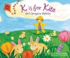 K Is for Kite: God's Springtime Alphabet - Kathy-Jo Wargin, Kim Gatto