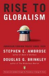 Rise to Globalism: American Foreign Policy Since 1938 - Douglas Brinkley, Stephen E. Ambrose