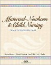Maternal-Newborn and Child Nursing: Family-Centered Care - Marcia L. London, Jane W. Ball, Patricia W. Ladewig