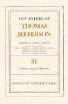 The Papers of Thomas Jefferson, Volume 31: 1 February 1799 to 31 May 1800 - Thomas Jefferson