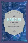 The Magician - Madeline Claire Franklin