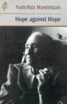 Hope Against Hope - Nadezhda Mandelstam