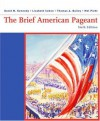 The Brief American Pageant: A History of the Republic - Thomas A. Bailey, David M. Kennedy, Mel Piehl