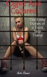 Caged and Collared (Slut, Hardcore, Puppy play Erotica, BDSM) (The Filthy Diaries of a Truck Stop Tramp) - Anita Rimmer