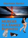 Murder is a Family Business - Heather Haven