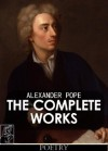 The Complete Works Of Alexander Pope [Annotated] - Alexander Pope, Leslie Stephen
