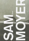 Sam Moyer: Dyes - Naomi Fry, Sam Moyer