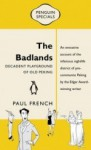 The Badlands: Decadent Playground of Old Peking - Paul French