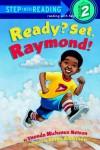Ready? Set. Raymond! - Vaunda Micheaux Nelson
