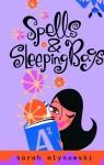 Spells & Sleeping Bags - Sarah Mlynowski