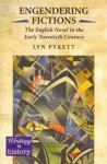 Engendering Fictions: The English Novel in the Early Twentieth Century - Lyn Pykett